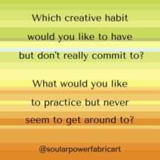 Which creative habit would you like to have but don't really commit to?